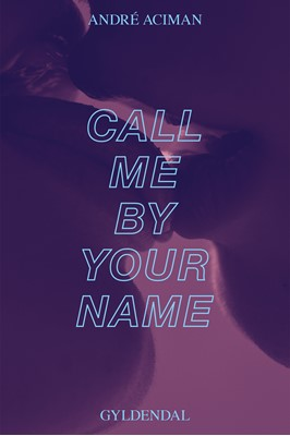 Call me by your name André Aciman 9788763859677