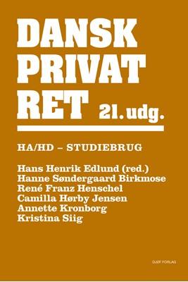 Dansk Privatret HA og HD Annette Kronborg, Hans Henrik Edlund, René Franz Henschel, Hanne Søndergaard Birkmose, Kristina Siig, Camilla Hørby Jensen 9788757446845