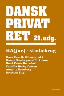 Dansk Privatret HA(jur.) Annette Kronborg, Hans Henrik Edlund, René Franz Henschel, Hanne Søndergaard Birkmose, Kristina Siig, Camilla Hørby Jensen 9788757446838