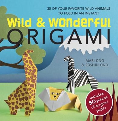 Wild & Wonderful Origami Roshin Ono, Mari Ono 9781907563560