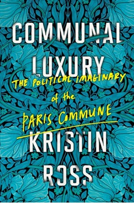 Communal Luxury Kristin Ross 9781784780548