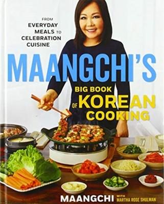 Maangchi's Big Book of Korean Cooking Signed Edition MAANGCHI, Shulman Martha Rose Shulman, Maangchi Maangchi 9780358299264