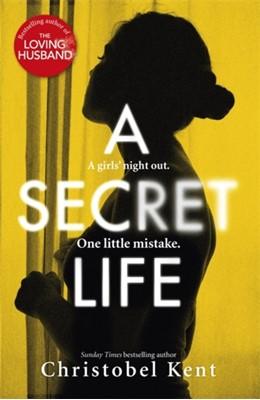 A Secret Life Christobel Kent 9780751568844