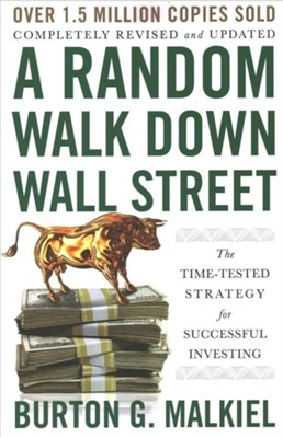A Random Walk Down Wall Street Burton G. (Princeton University) Malkiel 9780393358384