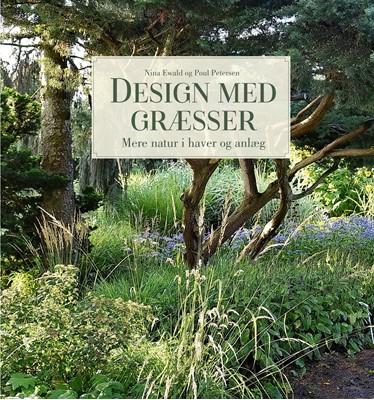 Design med græsser Nina Ewald, Poul Petersen 9788799671953