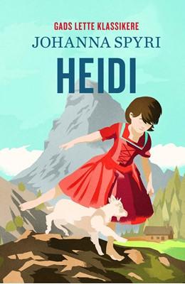 GADS LETTE KLASSIKERE: Heidi Johanna Spyri 9788762736399