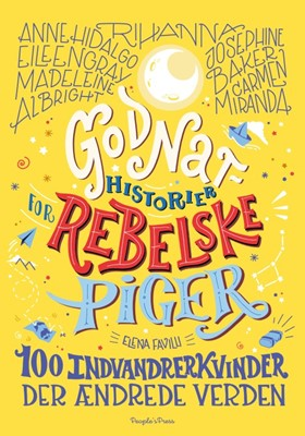 Godnathistorier for rebelske piger. Indvandrerkvinder Elena Favilli 9788772380995