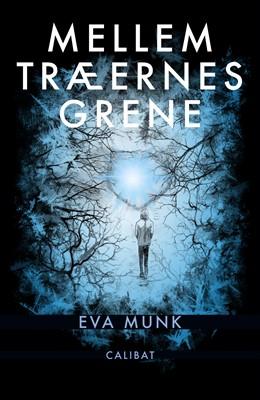 Mellem Træernes Grene Eva Munk 9788793728509
