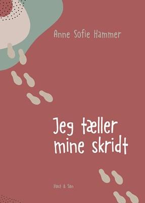 Jeg tæller mine skridt Anne Sofie Hammer 9788702307085