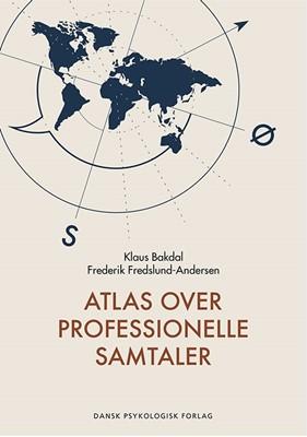 Atlas over professionelle samtaler Klaus Bakdal, Frederik  Fredslund-Andersen 9788771585933