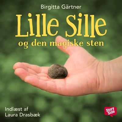 Lille Sille og den magiske sten Birgitta Gärtner 9789179097776