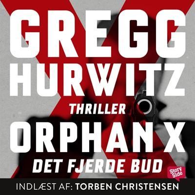 Orphan X - Det fjerde bud Gregg Hurwitz 9789179318109