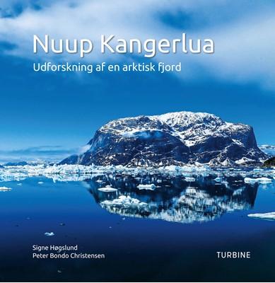 Nuup Kangerlua Signe Høgslund, Peter Bondo Christensen 9788740663402