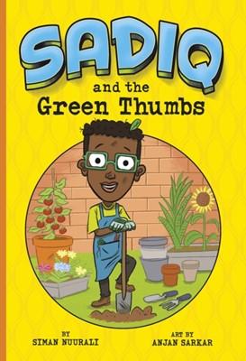 Sadiq and the Green Thumbs Siman Nuurali 9781474772075