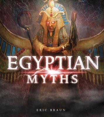 Egyptian Myths Eric Braun, Eric Mark Braun 9781474752503