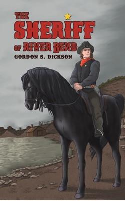 The Sheriff of River Bend Gordon S. Dickson 9781528936682