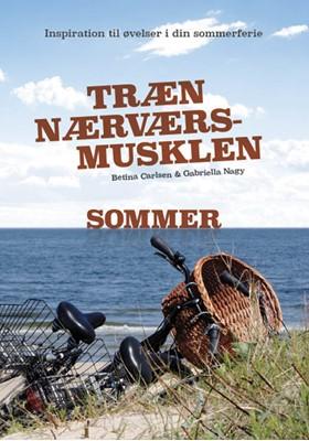 Træn Nærværs-musklen - Sommer Gabriella Nagy, Betina Carlsen 9788797151280
