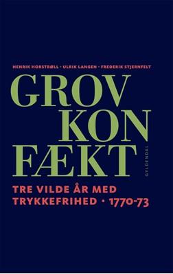 Grov Konfækt Henrik Horstbøll, Ulrik Langen, Frederik Stjernfelt 9788702297676