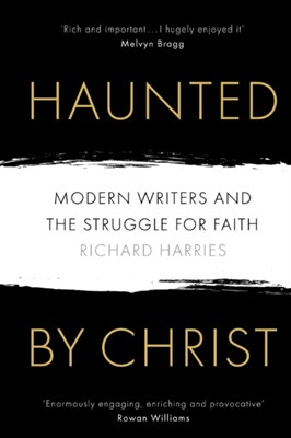 Haunted by Christ Richard Harries 9780281079346