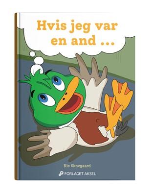 Hvis jeg var en and.... Rie Skovgaard 9788793814974