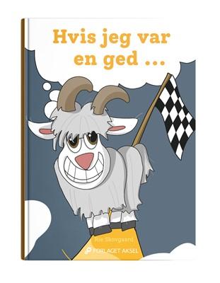 Hvis jeg var en ged.... Rie Skovgaard 9788793814950