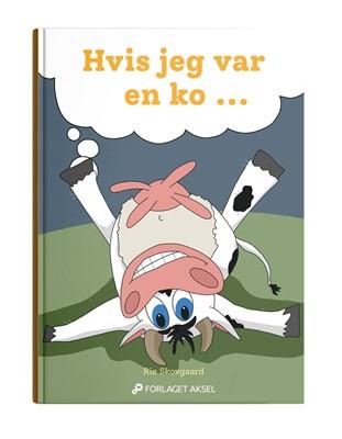 Hvis jeg var en ko.... Rie Skovgaard 9788793814981
