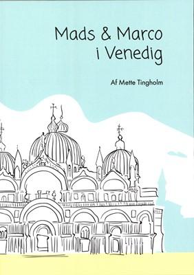Mads og Marco i Venedig Mette Tingholm 9788799967711