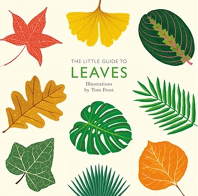 The Little Guide to Leaves Tom Frost 9781787130333