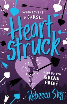 The Love Curse: Heartstruck Rebecca Sky 9781444940077