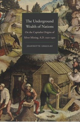 The Underground Wealth of Nations Jeannette Graulau 9780300218220