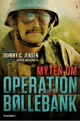 Myten om Operation Bøllebank Johnny C. Jensen, Kasper Søegaard 9788773399880
