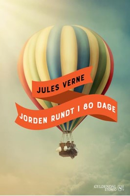 Jules Vernes Jorden rundt i 80 dage Bjarne Reuter 9788702310108