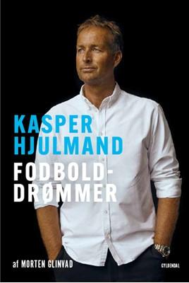 Kasper Hjulmand - Fodbolddrømmer Morten Glinvad 9788702310276