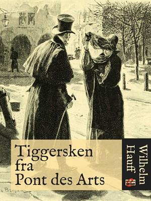 Tiggersken fra Pont des Arts Wilhelm Hauff 9788779796904