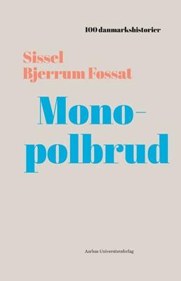 Monopolbrud Sissel Bjerrum Fossat 9788772192758