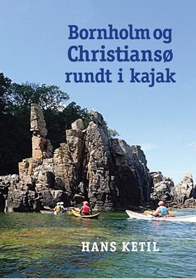 Bornholm og Christiansø rundt i kajak Hans Ketil 9788743018667