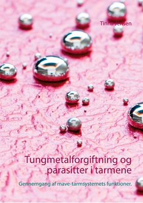 Tungmetalforgiftning og parasitter i tarmene Tinna Jensen 9788743082583
