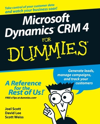 Microsoft Dynamics CRM 4 For Dummies David Lee, Scott Weiss, Joel Scott 9780470343258