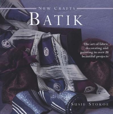 New Crafts: Batik Susie Stokoe 9780754825357