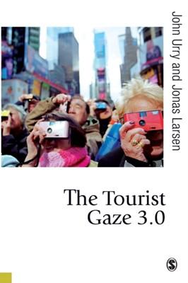 The Tourist Gaze 3.0 Jonas Larsen, Professor John Urry, John Urry 9781849203777