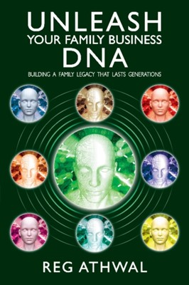 Unleash Your Family Business DNA Reg Athwal, Reg (RTS Books) Athwal 9780995584013
