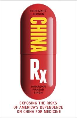 China Rx Rosemary Gibson, Janardan Prasad Singh 9781633883819