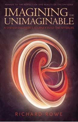 Imagining the Unimaginable Richard (Richard Rowe) Rowe 9781940265551