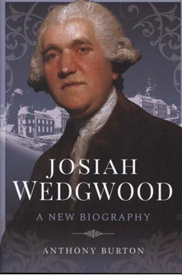 Josiah Wedgwood Anthony Burton 9781526755025