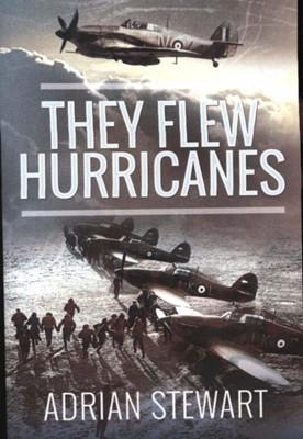 They Flew Hurricanes Adrian Stewart 9781526770257