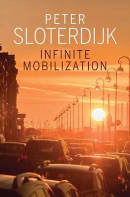 Infinite Mobilization Peter Sloterdijk 9781509518487