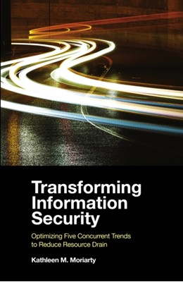 Transforming Information Security Kathleen M. Moriarty 9781839099311