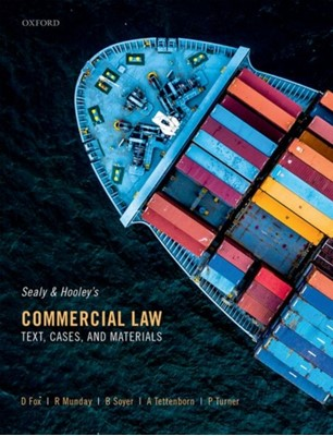 Sealy and Hooley's Commercial Law Roderick (Reader Emeritus in Law Munday, David (Professor of Common Law Fox, Baris (Professor of Commercial and Maritime Law Soyer, Andrew (Chair in Law Tettenborn, Peter (Visiting Senior Fellow of the Melbourne Law School) Turner 9780198842149