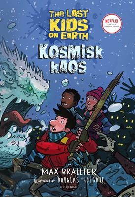 The Last Kids on Earth 4 - Kosmisk kaos Max Brallier 9788702294606