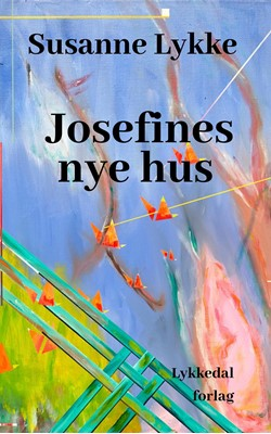 Josefines nye hus Susanne Lykke 9788797236710